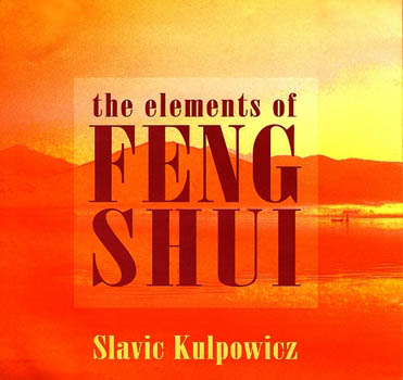 The Elements of Feng Shui Sławomir Kulpowicz